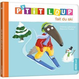 P'tit Loup fait du ski / Orianne Lallemand | Lallemand, Orianne. Auteur